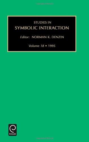 Studies in Symbolic Interaction, Volume 18