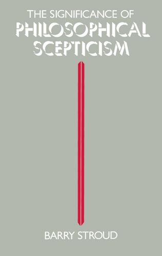 The Significance of Philosophical Scepticism