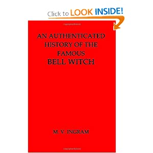 An Authenticated History of the Famous Bell Witch by M. V. Ingram