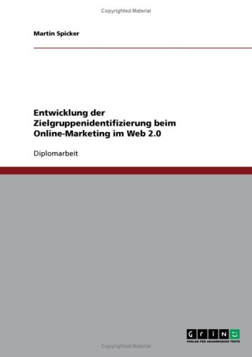 Entwicklung Der Zielgruppenidentifizierung Beim Online-Marketing Im Web 2.0