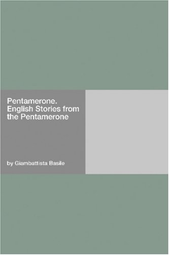 Pentamerone. English Stories from the Pentamerone
