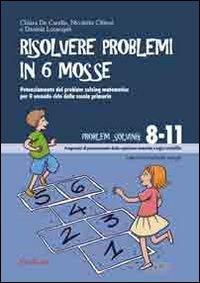 Risolvere problemi in sei mosse. Potenziamento del problem solving matematico per il secondo ciclo della scuola primaria. Con CD-ROM