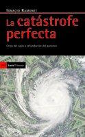 La catástrofe perfecta: Crisis del siglo y refundación del porvenir (Antrazyt)