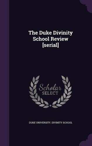 The Duke Divinity School Review [serial]