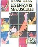 echange, troc Jeanne Delais - Les Enfants majuscules