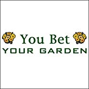 You Bet Your Garden, Vegetable Gardens for Beginners, October 30, 2008 | [Mike McGrath]