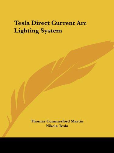 Tesla Direct Current ARC Lighting System