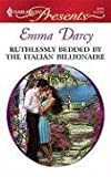 Ruthlessly Bedded By The Italian Billionaire (Harlequin Presents)