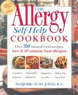 The Allergy Self-Help Cookbook: Over 350 Natural Foods Recipes, Free of All Common Food Allergens: wheat-free, milk-free, egg-free, corn-free, sugar-free, yeast-free from Rodale Books