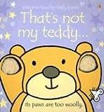 That's Not My Teddy... (Usborne Touchy-Feely Board Books) Fiona Watt