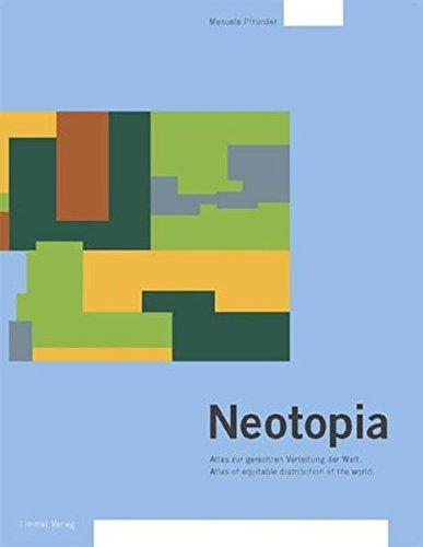Neotopia. Atlas zur gerechten Verteilung der Welt.