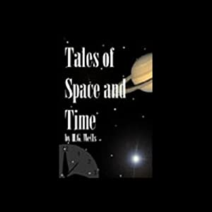 Tales of Space and Time | [H.G. Wells]