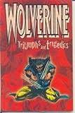 Wolverine Triumphs and Tragedies (TPB)