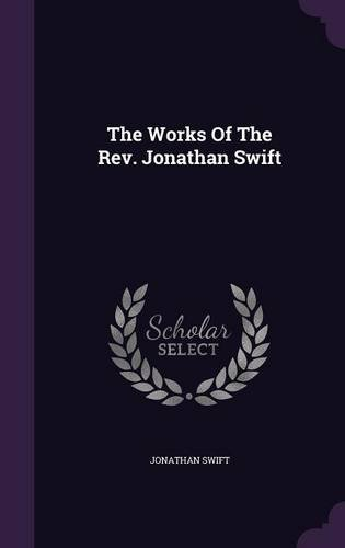 The Works Of The Rev. Jonathan Swift