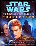 Star Wars: The New Essential Guide to Characters, Weapons & Technology, Vehicles & Vessels (0307290190) by Daniel Wallace