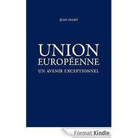 Union Europ�enne, un avenir exceptionnel