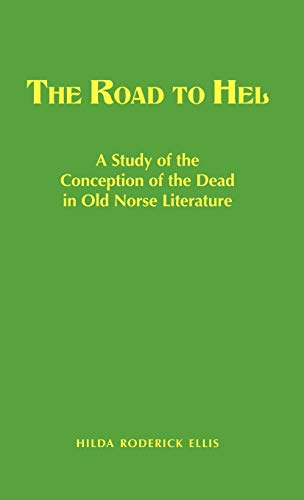 The Road to Hel A Study of the Conception of the Dead in Old Norse Literature [Davidson, Hilda Roderick (Ellis] (Tapa Dura)