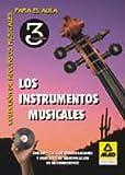 Colecci�n de recursos musicales para el aula. Los instrumentos musicales. Volumen 3.