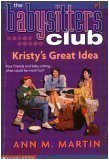 Kristy's Great Idea (The Babysitter's Club #1 (Apple Paperbacks)) (0439284244) by Ann M. Martin