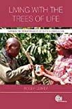Living with the Trees of Life: Towards the Transformation of Tropical Agriculture
