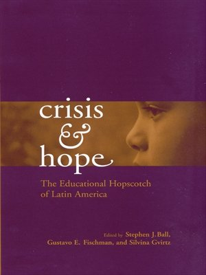 Crisis and Hope: The Educational Hopscotch of Latin America (Reference Books in International Education) [Kindle Edition]