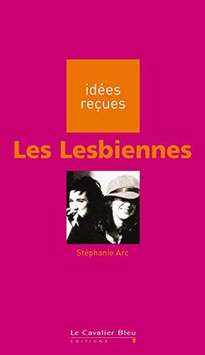 Les Lesbiennes: idées reçues sur les lesbiennes
