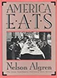 America Eats (Iowa Szathmary Culinary Arts Series) (0877453616) by Algren, Nelson