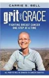 img - for Grit and Grace: Fighting Breast Cancer One Step at a Time book / textbook / text book