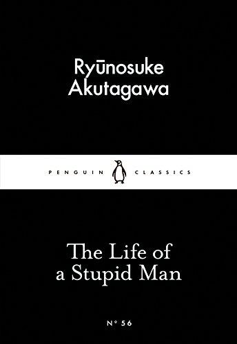 The Life Of A Stupid Man (Penguin Little Black Classics)