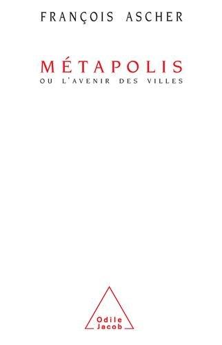 Metapolis, ou, L'avenir des villes (French Edition)