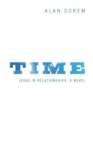 Time: Jesus in Relationships: A Novel
