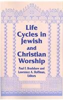 Life Cycles in Jewish and Christian Worship (ND Two...