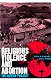 img - for Religious Violence and Abortion: The Gideon Project book / textbook / text book