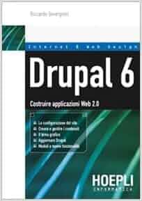 Drupal 6. Costruire applicazioni Web 2.0: 9788820341374: Amazon.com