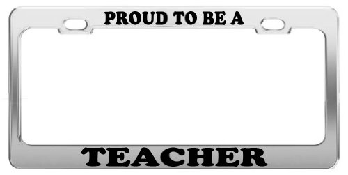 PROUD TO BE A TEACHER License Plate Frame Tag