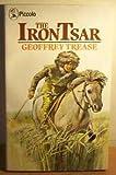 The Iron Tsar (Piccolo Books) (0330254898) by Trease, Geoffrey
