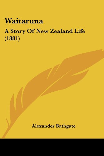 Waitaruna: A Story of New Zealand Life (1881)