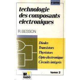 Technologie-des-composants-lectroniques-Tome-2-Diodes-transistors-thyristors-circuits-intgrs-opto-lectronique