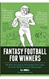 Fantasy Football for Winners: The Kick-Ass Guide to Dominating Your League From the Worlds Foremost Fantasologist