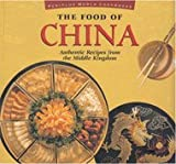 Food of China Authentic Recipes From The (Periplus World Cookbooks) (0895947749) by Hutton, Wendy