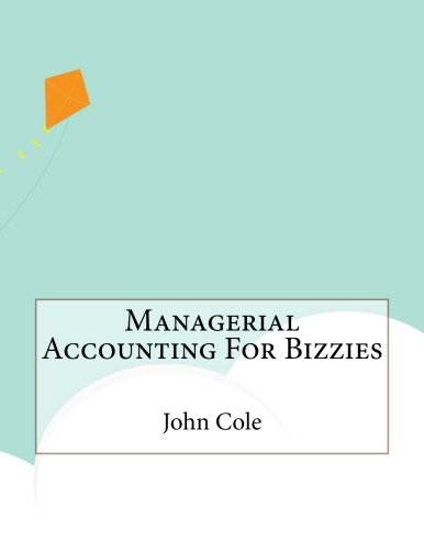 Managerial Accounting For Bizzies