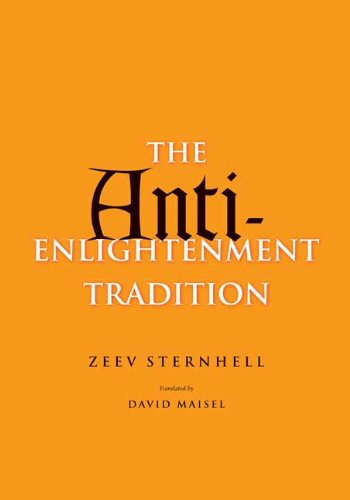 The Anti-Enlightenment Tradition: Zeev Sternhell, Mr. David Maisel: 9780300135541: Amazon.com: Books