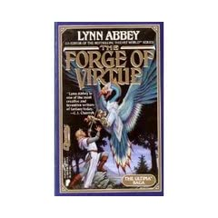 The Forge of Virtue (Ultima Saga, No. 1) by Lynn Abbey