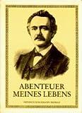 Abenteuer meines Lebens. Heinrich Schliemann erzählt