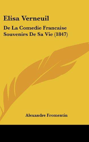 Elisa Verneuil: de La Comedie Francaise Souvenirs de Sa Vie (1847)