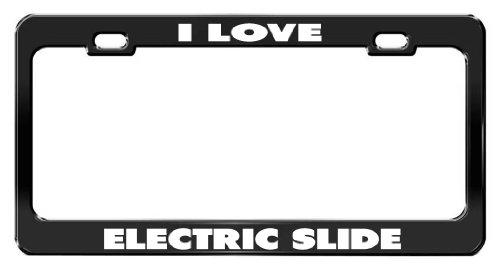 I Love Electric Slide Black Metal Car Accessories License Plate Frame