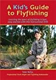 A Kids Guide to Flyfishing by Brad and Lisa Befus (Fly Fishing Tutorial DVD)