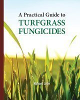 A Practical Guide to Turfgrass Fungicides