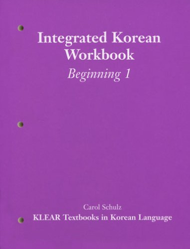 Integrated Korean: Beginning Level 1 Workbook (KLEAR...