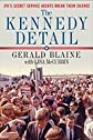 The Kennedy Detail: JFK's Secret Service Agents Break Their Silence [Hardcover]
